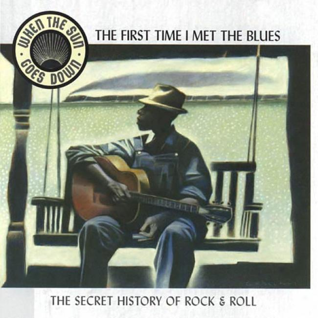 When The Sun Goes Down, Vol.2: The First Time I Met The Blues