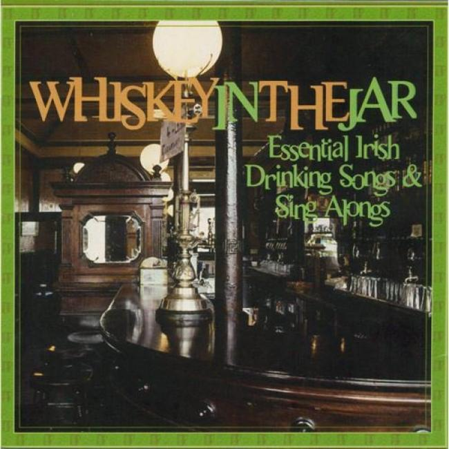 Whiskey In The Jar: Essential Irish Tippling Songs & Sing Alongs (2cd)