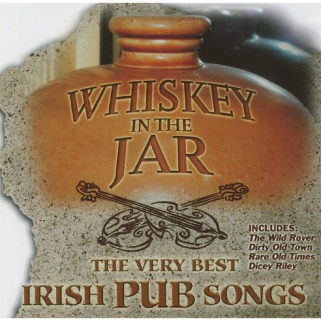 Whiskey In The Jar: The Very Best Irish Pub Songs