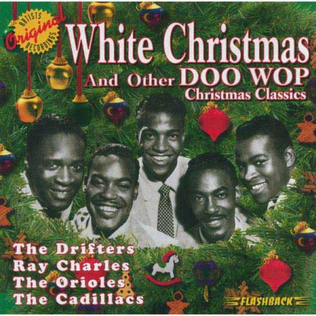 White Christmas And Other Doo Wop Cgristmas Classics