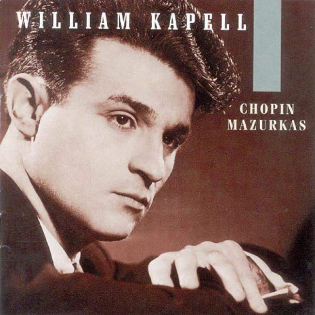 William Kapell Edition Vol.1 - Chopin: Mazurkas
