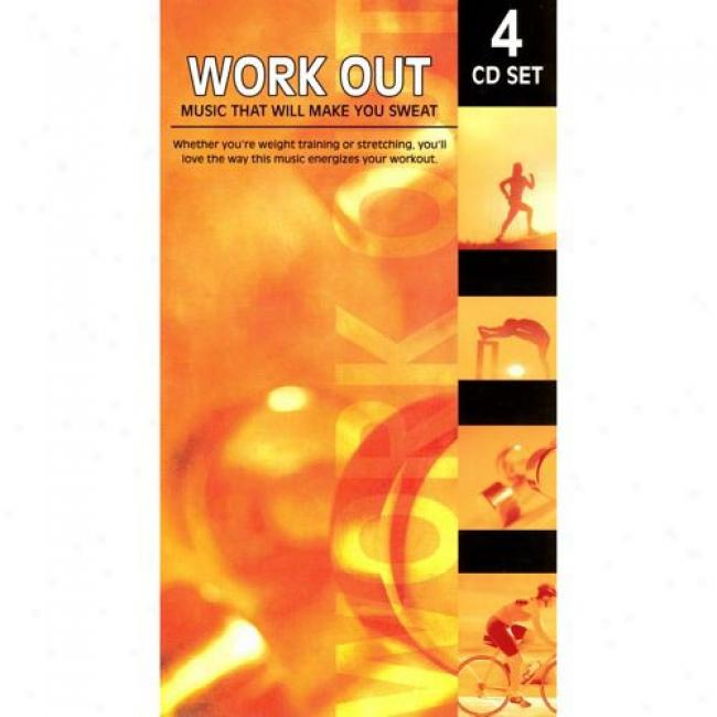Work Out: Music That Will Make You Sweat (4 Disc Box Set)