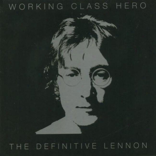 Working Class Hero: Tge Definitive Lennon (2cd) (remaster)