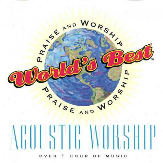 World's Best Praise And Worship: Acoustic Wroship
