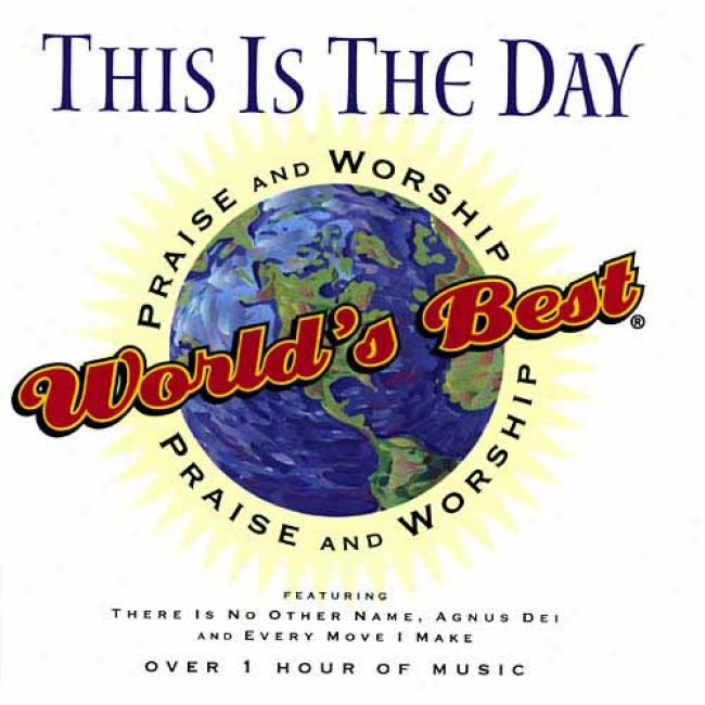 World's Best Praiqe And Worship: This Is The Day