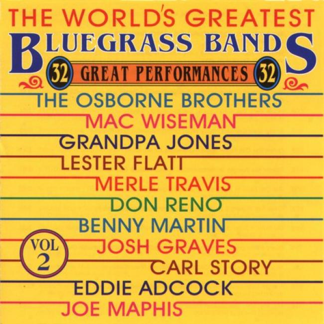 World's Greatest Bluegrass Bands Vol.2: 32 Great Performances