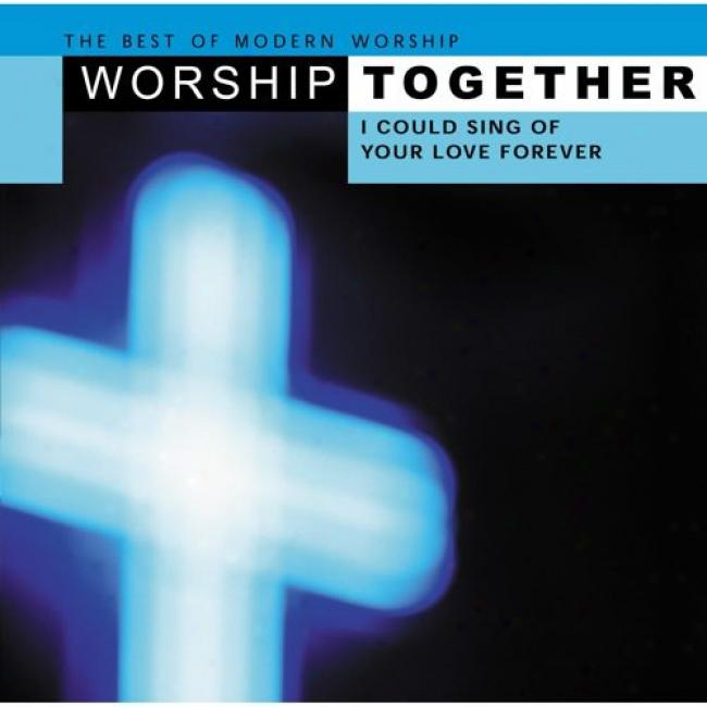 Worship Together: I Could Sing Of Your Love Forever (2cd)
