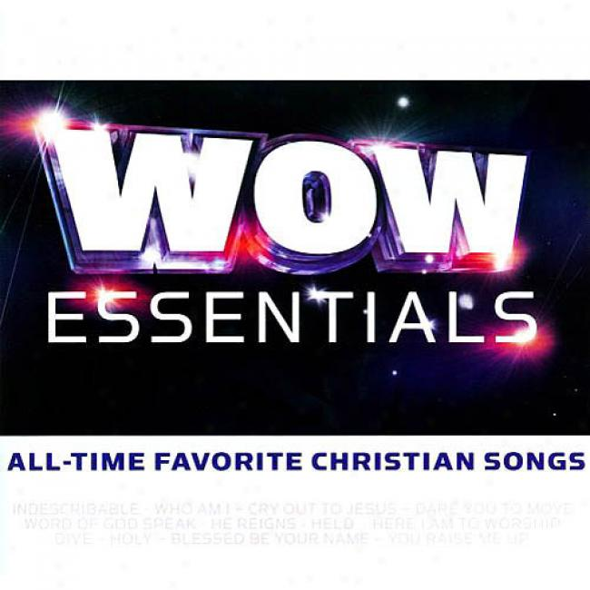 Wow! Essentials: All-time Favorite Christian Songs