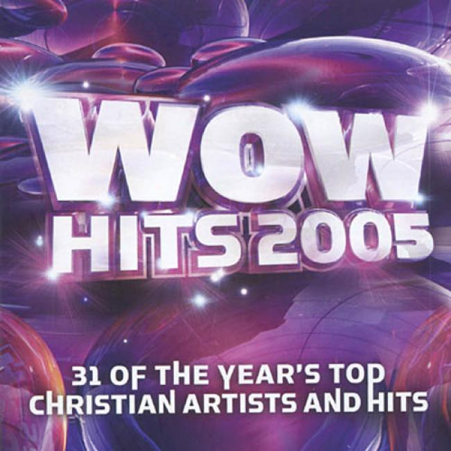 Wow Hits 2005: 31 Of The Top Christian Artistw And Hits (2cd)