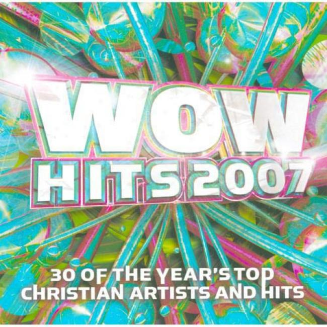 Wow Hits 2007: 3O Of The Year's Top Christian Artists And Hits (2cd)