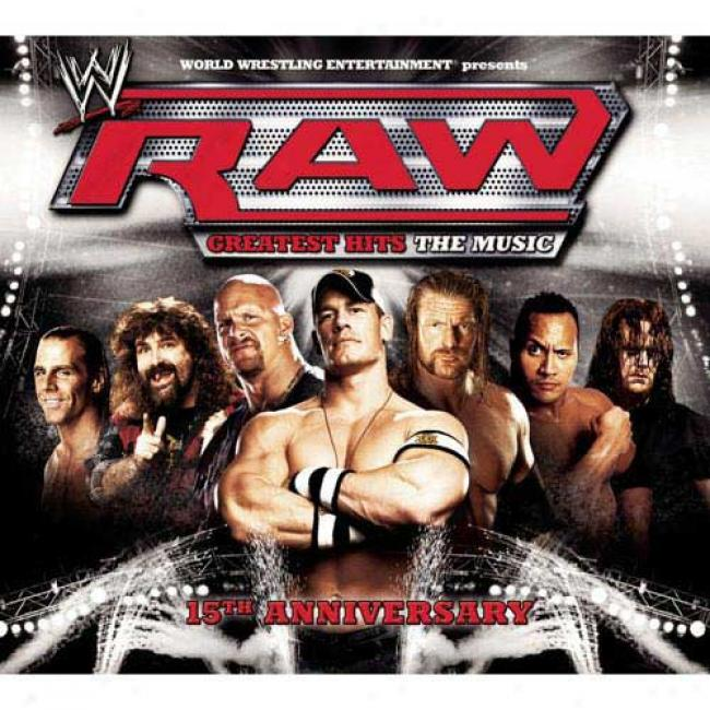 Wwe Raw Greatest Hits: The Music (15th Anniversary Edition) (diyi-pka)