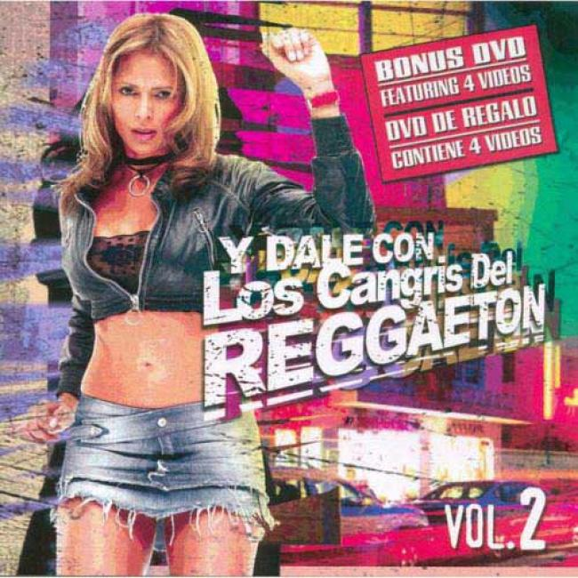 Y Dale Con Los Cangris Del Reggaeton, Vol.2 (2cd) (includes Dvd)