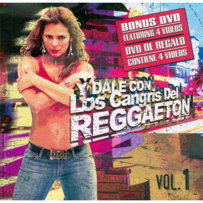 Y Dale Con Los Cangris Del Reggaeton, Vol.1 (includes Dvd)