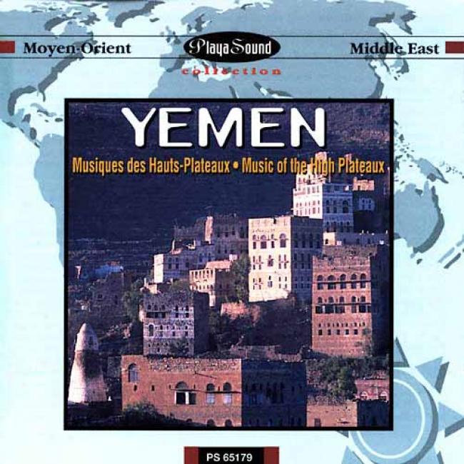 Yemen: Musiques Des Hauts Plateaux/music Of The High Plateaux
