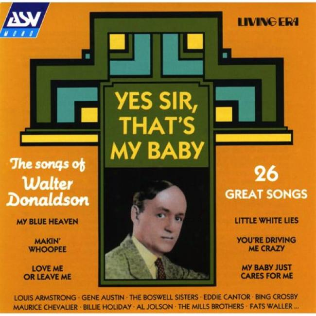 Yes Sir, That's My Baby Songs Of Walter Donaldson