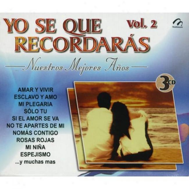 Yo Se Que Recordaras, Vol.2: Nuestros Mejores Anos (3 Disc Box Set)