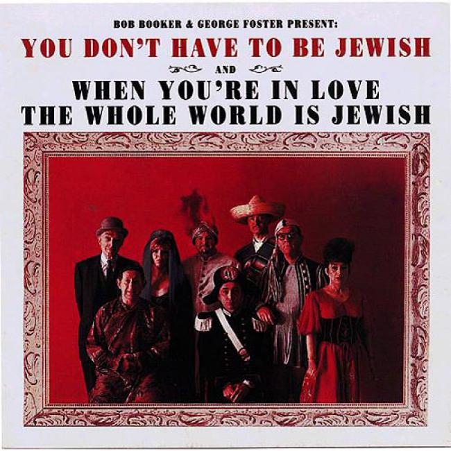 You Don't Have To Be Jewish And When You're In Love The Whole World Is Jewish