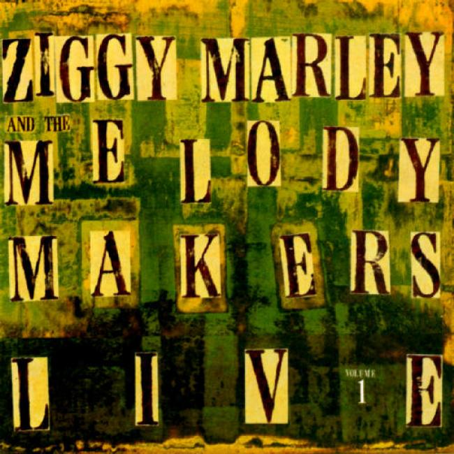 Ziggy Marley And The Melody Makers Live, Vol.1