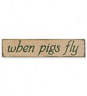 When Pigs Fly Sign
