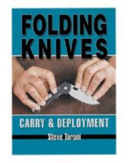 Folding Knives: Carry And Deployment - Dvd Training By Steve Tarani