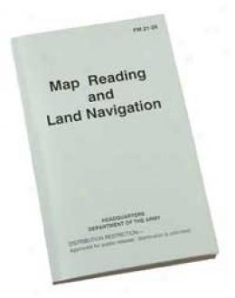 Map Reading & Land Navigation Fm21-26