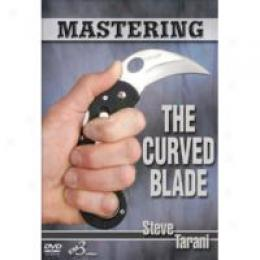 Mastering The Curved Blade - Dvd Training By Steve Tarani