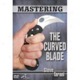 Mastering The Curved Blade - Dvd Training By Steve Tarani