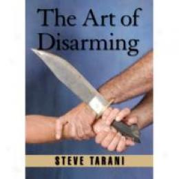 The Art O f Disarming - Book By Steve Tarani